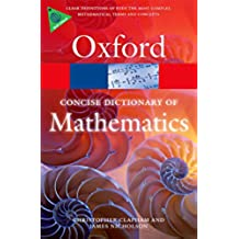 The Concise Oxford Dictionary of Mathematics (Oxford Quick Reference) (English Edition)