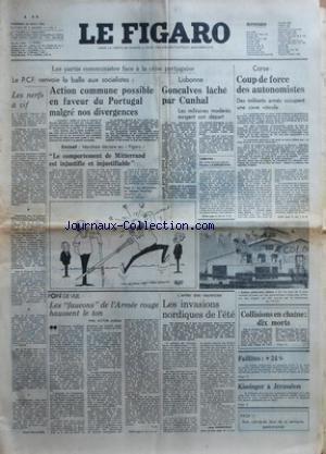 FIGARO (LE) du 22/08/1975 - SOMMAIRE - ARTS - BOURSE DE PARIS - BRIDGE - CARNET DU JOUR - COURSES - ECHECS - ECONOMIE - ETRANGER - FEUILLETON - GASTRONOMIE - INFORMATIONS GENERALES - JOURNEE - LETTRES - LOTERIE - MESSAGES TOURISTES - METEOROLOGIE - MOTS CROISES - PETITES ANNONCES - POLITIQUE - PROGRAMMES SPECTACLES RADIO TELEVISION - SAINTE - SOCIAL - SPECTACLES - SPORTS - TELEVISION-RADIO - LES PARTIS COMMUNISTES FACE A LA CRISE PORTUGAISE - LE PCF RENVOIE LA BALLE AUX SOCIALISTES - ACTION COM
