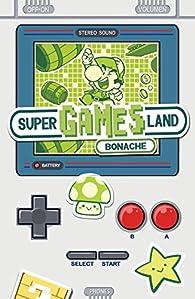 Super Games Land par Juan Carlos Bonache Rodríguez