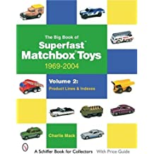 The Big Book of Matchbox Superfast Toys: 1969-2004 (Schiffer Book for Collectors)