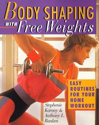 Body Shaping With Free Weights por Stephanie Karony