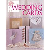 Making Wedding Cards: Over 20 Easy Projects for a Special Wedding Greeting