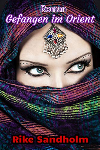 Gefangen im Orient: Liebesroman für lesbische Frauen