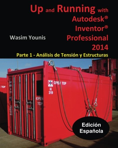 Up and Running with Autodesk Inventor Professional 2014: Parte 1 - Análisis de Tensión y Estructuras