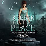 Keeper of the Peace: Graveyard Guardians, Book 2