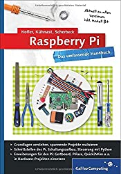 Raspberry Pi: Das umfassende Handbuch (Galileo Computing)