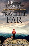 Travelled Far: A Collection Of Hiking Adventures (Outdoor Adventure Book 1)