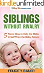 Siblings Without Rivalry: 5 Steps How...