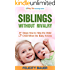 Siblings Without Rivalry: 5 Steps How to Help the Older Child When the Baby Arrives (Siblings Without Rivalry, Sibling Rivalry, Peaceful Parenting, Positive Parenting, Parenting.)