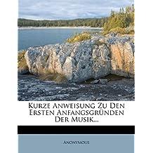 Kurze Anweisung Zu Den Ersten Anfangsgrunden Der Musik...