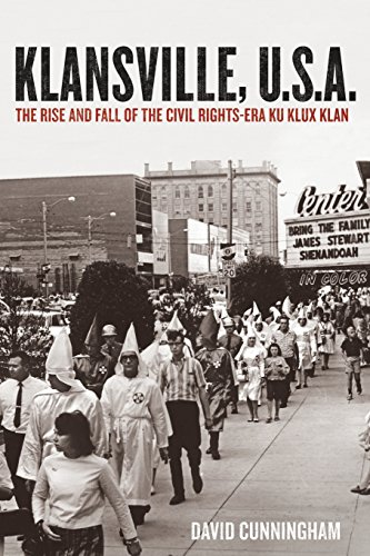Klansville, U.S.A.: The Rise and Fall of the Civil Rights-Era Ku Klux Klan