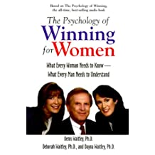 The Psychology of Winning for Women: What Every Woman Needs to Know, What Every Man Needs to Understand