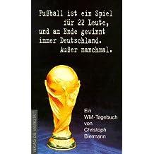 Fußball ist ein Spiel für 22 Leute, und am Ende gewinnt immer Deutschland. Außer manchmal.