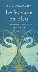 Le voyage en bleu : Une biographie romancée d'Andersen