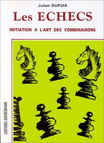 Echecs : Initiation à l'art des combinaisons