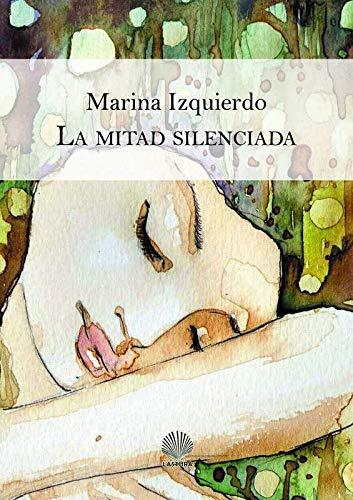 La mitad silenciada (Alcalima) por Marina Izquierdo