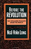 Before the Revolution: The Vietnamese Peasants Under the French (Morningside Book) - Ngo Vinh (University of Maine) Long