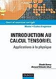 Introduction au calcul tensoriel - Applications à la physique