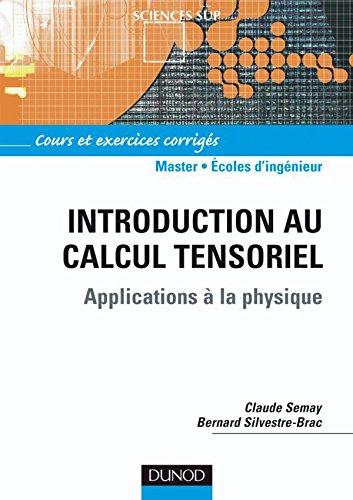 Introduction au calcul tensoriel - Applications  la physique