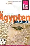 Ägypten individuell: Ägypten erleben, erkennen und verstehen - Wil Tondok