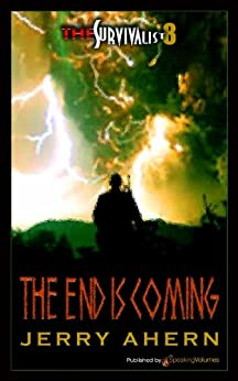 The End is Coming (The Survivalist Book 8) by [Ahern, Jerry]