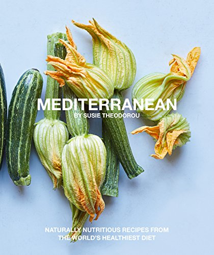 Mediterranean: Naturally nourishing recipes from the world's healthiest diet (English Edition)