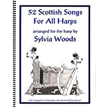 52 Scottish Songs for All Harps by Sylvia Woods (1997-02-01)