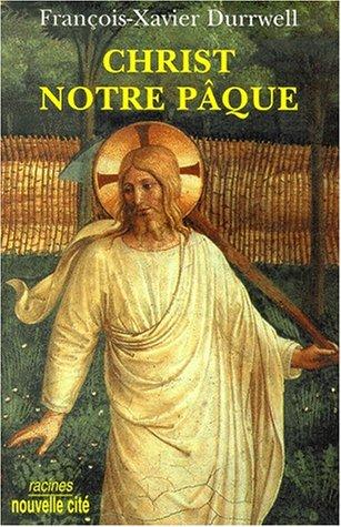 Christ notre Pâque par François-Xavier Durrwell
