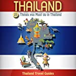 Thailand: 25 Things You Must Do in Th...