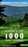 Europe's Top 1000 Golf Courses : Edition en anglais et dans la langue de chaque pays