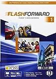 Flashforward. Student's book-Workbook-Starter workout-Flib book-Grammar. Con e-book. Con espansione online. Per le Scuole superiori: 1