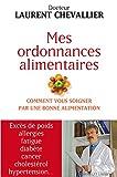 Telecharger Livres Mes ordonnances alimentaires comment vous soigner par une bonne alimentation (PDF,EPUB,MOBI) gratuits en Francaise