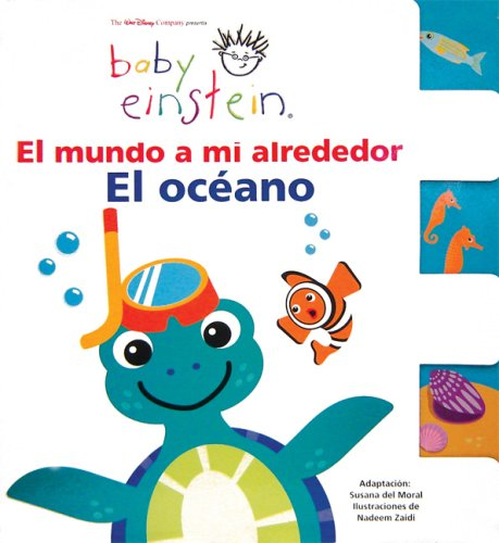 El Mundo A Mi Alrededor: El Oceano = The World Around Me (Baby Einstein Series)