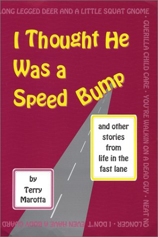 I Thought He Was a Speed Bump: And Other Excuses from Life in the Fast Lane - Ravenscroft Classic Collection