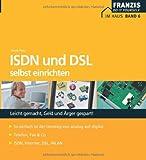 ISDN und DSL selbst einrichten und installieren - Horst Frey