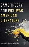 Game Theory and Postwar American Literature - Michael Wainwright