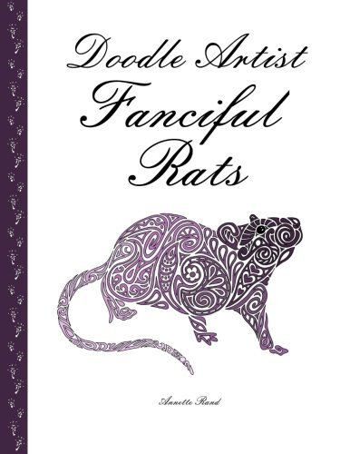 Doodle Artist - Fanciful Rats: A colouring book for grown ups by Annette Rand (2015-09-20)