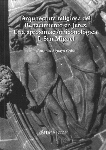 Arquitectura religiosa del Renacimiento en Jerez. Una aproximación iconológica I: San Miguel