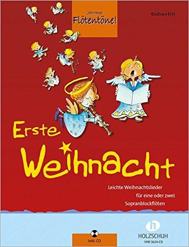 Erste Weihnacht: 33 leichte Weihnachtslieder für eine oder zwei Sopranblockflöten inkl. CD