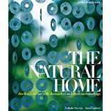 The Natural Home: Dwellings at Ease with Themselves and Their Surroundings (Homes World Wide - Deluxe)