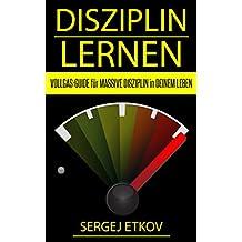 DISZIPLIN LERNEN: ███ 100% VOLLGAS-GUIDE für MASSIVE DISZIPLIN  in DEINEM LEBEN