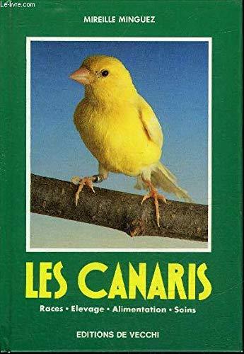 Les Canaris : Races, élevage, alimentation, soins par Mireia Minguez