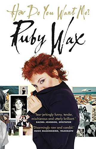 How Do You Want Me? by RUBY WAX (2003-08-01)