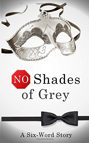 No Shades of Grey: A Six-Word Story