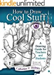 How to Draw Cool Stuff: A Drawing Gui...