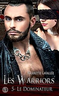 Les Warriors, tome 5 : Le dominateur par Pierrette Lavallée