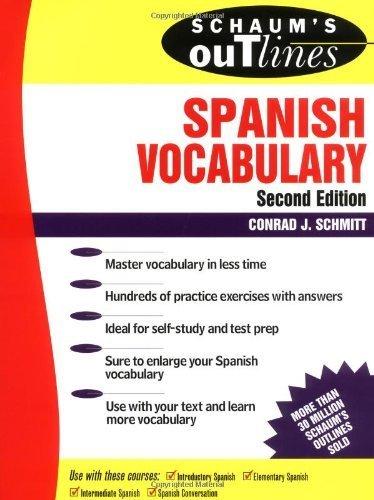 Schaum's Outline of Spanish Vocabulary 2nd edition by Schmitt, Conrad J. (1996) Paperback