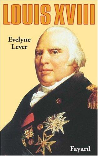 Louis XVIII par Evelyne Lever