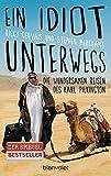 Ein Idiot unterwegs: Die wundersamen Reisen des Karl Pilkington von Karl Pilkington