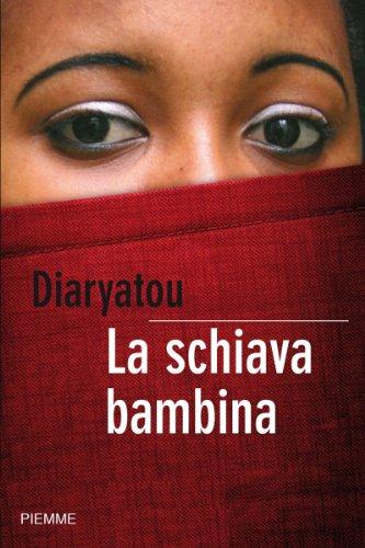 La schiava bambina (Bestseller Vol. 76) di [Diaryatou, Bah]